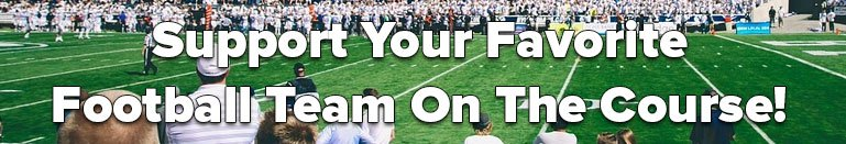support your favorite football team on the course banner image